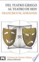 Libro de Del Teatro Griego Al Teatro De Hoy