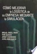 Libro de Cómo Mejorar La Logística De Su Empresa Mediante La Simulación