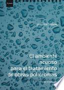 Libro de El Ambiente Acuoso Para El Tratamiento De Obras Polìcromas