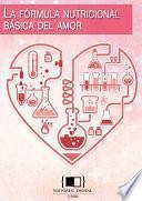 Libro de La Fórmula Nutricional Básica Del Amor