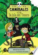 Libro de El Club De Los Caníbales Se Traga La Isla Del Tesoro