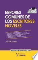 Libro de Errores Comunes De Los Escritores Noveles Y Cómo Evitarlos