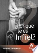 Libro de ¿por Qué Le Es Infiel?