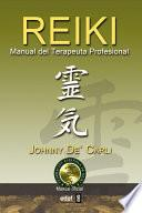 Libro de Reiki. Manual Del Terapeuta Profesional