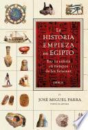 Libro de La Historia Empieza En Egipto
