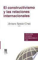 Libro de El Constructivismo Y Las Relaciones Internacionales