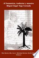 Libro de Al Humanista, Traductor Y Maestro Miguel Ángel Vega Cernuda