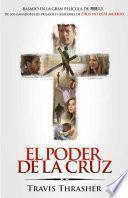 Libro de El Poder De La Cruz / The Power Of The Cross