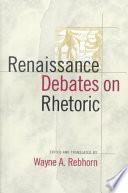 Libro de Renaissance Debates On Rhetoric