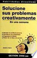 Libro de Solucione Sus Problemas Creativamente