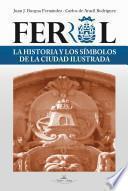 Libro de Ferrol La Historia Y Los Símbolos De La Ciudad Ilustrada