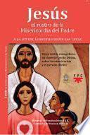 Libro de Jesús: El Rostro De La Misericordia Del Padre