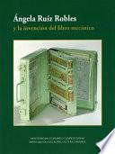 Libro de Ángela Ruíz Robles Y La Invención Del Libro Mecánico