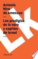 Libro de Los Prodigios De La Vara Y Capitán De Israel