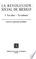 Libro de La Revolución Social De México, I: Las Ideas