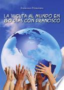 Libro de La Vuelta Al Mundo En 80 Días Con Francisco