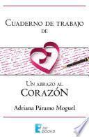 Libro de Cuaderno De Trabajo De Un Abrazo Al Corazón