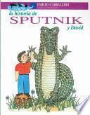 Libro de La Historia De Sputnik Y David