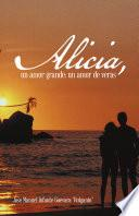 Libro de Alicia, Un Amor Grande; Un Amor De Veras.