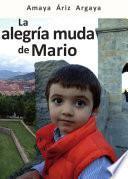 Libro de La Alegría Muda De Mario