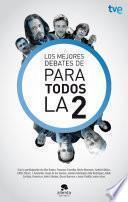 Libro de Los Mejores Debates De Para Todos La 2