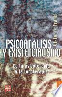 Libro de Psicoanálisis Y Existencialismo: De La Psicoterapia A La Logoterapia