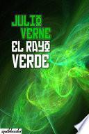 Libro de El Rayo Verde. Ilustrado. Julio Verne