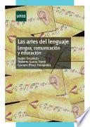 Libro de Las Artes Del Lenguaje. Lengua, Comunicación Y Educación