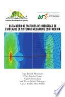 Libro de Estimaci?n De Factores De Intensidad De Esfuerzos En Sistemas Mecanicos Con Fricci?n