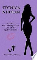 Libro de Técnica Nholan   Manual Para Conquistar A La Chica Que Te Gusta