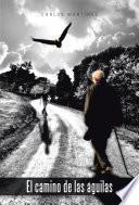 Libro de El Camino De Las águilas