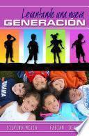 Libro de Levantando Una Nueva Generación