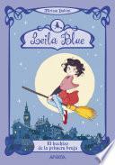 Libro de Leila Blue 1: El Hechizo De La Primera Bruja