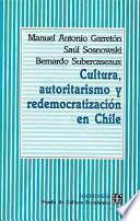 Libro de Cultura, Autoritarismo Y Redemocratización En Chile