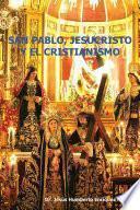 Libro de San Pablo, Jesucristo Y El Cristianismo