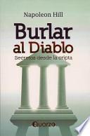 Libro de Burlar Al Diablo: Secretos Desde La Cripta = Outwitting The Devil