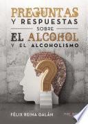 Libro de Preguntas Y Respuestas Sobre El Alcohol Y El Alcoholismo
