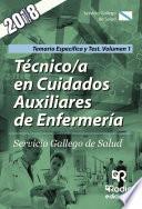 Libro de Técnico/a En Cuidados Auxiliares De Enfermería. Servicio Gallego De Salud. Temario Específico Y Test. Volumen 1