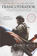 Libro de Francotirador: La Autobiografia Del Francotirador Mas Letal En La Historia De Estados Unidos De America