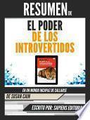 Libro de Resumen De  El Poder De Los Introvertidos: En Un Mundo Incapaz De Callarse   De Susan Cain