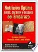 Libro de Nutricion Optima Antes, Durante Y Despues Del Embarazo