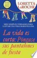 Libro de La Vida Es Corta   Póngase Sus Pantalones De Fiesta