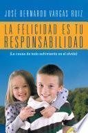 Libro de La Felicidad Es Tu Responsabilidad