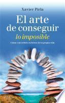 Libro de El Arte De Conseguir Lo Imposible