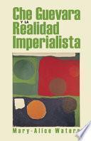 Libro de Che Guevara Y La Realidad Imperialista