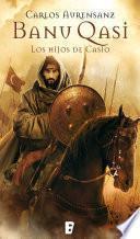 Libro de Banu Qasi. Los Hijos De Casio