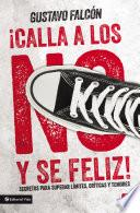Libro de Calla Los No Y Sé Feliz