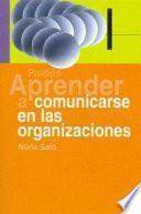 Libro de Aprender A Comunicarse En Las Organizaciones