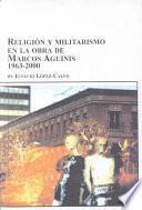 Libro de Religión Y El Militarismo En La Obra De Marcos Aguinis, 1963 2000