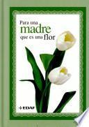 Libro de Para Una Madre Que Es Una Flor